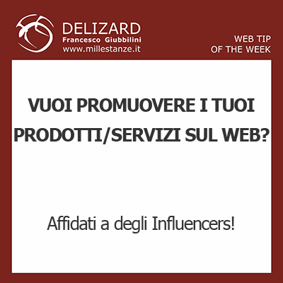 DELIZARD WEB TIP - L'IMPORTANZA DEGLI INFLUENCERS IN UNA STRATEGIA DI CONTENT MARKETING SUL WEB