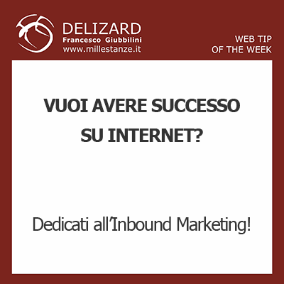 DELIZARD WEB TIP - Che cosa è l'inbound marketing?